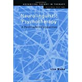 Neurolinguistic Psychotherapy: A Postmodern Perspective (Advancing Theory in Therapy)by Lisa Wake