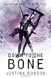 Down to the Bone (Quantum Gravity) (0575085657) by Robson, Justina