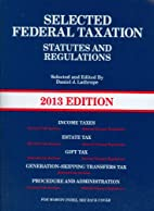 Selected Federal Taxation Statutes and Regulations, with Motro Tax Map, 2013