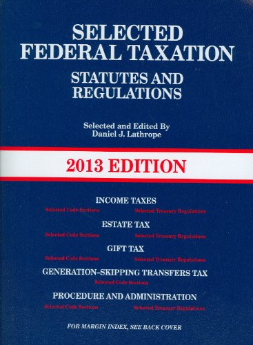 Selected Federal Taxation Statutes and Regulations, with Motro Tax...
