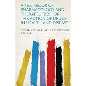 A Text-Book of Pharmacology and Therapeutics: Or, the Action of Drugs in Health and Disease