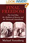 Final Freedom: The Civil War, the Abo...