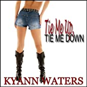 Tie Me Up, Tie Me Down | [KyAnn Waters]