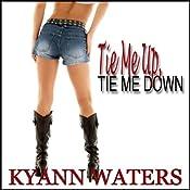 Tie Me Up, Tie Me Down | [KyAnn Waters]