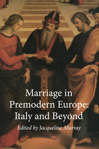 Marriage in Premodern Europe: Italy and Beyond (Essays and Studies, 27)