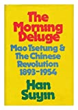 img - for The morning deluge;: Mao Tsetung and the Chinese revolution, 1893-1954 book / textbook / text book