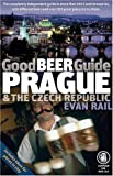 Evan Rail Good Beer Guide Prague and the Czech Republic
