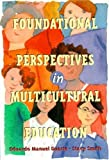 img - for Foundational Perspectives in Multicultural Education by Duarte Eduardo Manuel Smith Stacy (1999-10-22) Paperback book / textbook / text book
