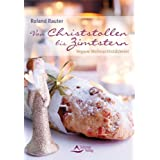 """Von Christstollen bis Zimtstern - Vegane Weihnachtsb�ckereivon """"Roland Rauter"""""""