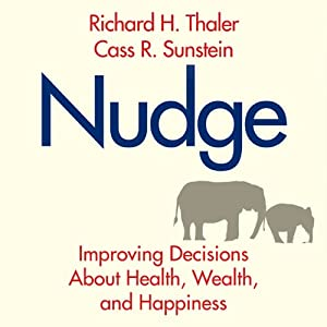 Nudge: Improving Decisions About Health, Wealth, and Happiness | [Richard H. Thaler, Cass R. Sunstein]