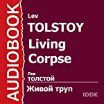 Living Corpse [Russian Edition] | Lev Tolstoy