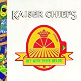 Off With Their Heads Kaiser Chiefs