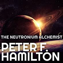 The Neutronium Alchemist: The Night's Dawn Trilogy, Book 2 Audiobook by Peter F. Hamilton Narrated by John Lee
