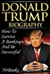 Donald Trump Biography  How To Surviv...
