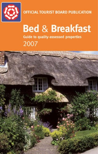 bed-and-breakfast-2007-guide-to-quality-assessed-properties-enjoy-england