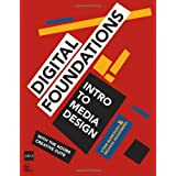 Digital Foundations: Intro to Media Design with the Adobe Creative Suiteby xtine burrough