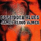 Forbidden Blues by James Blood Ulmer