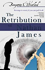 The Retribution of Nathan James (Sketches from the Spanish Mustang)