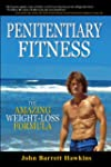 Penitentiary Fitness: The Amazing Wei...