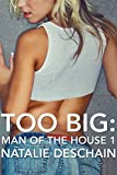 Too Big: Man of the House 1 (Taboo Tales Book 2)