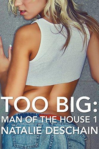 Natalie Deschain - Too Big: Man of the House 1 (Taboo Tales Book 2)