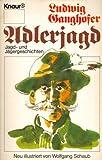 Adlerjagd. Jagd- und Jägergeschichten.