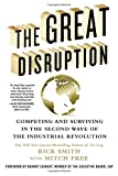 img - for The Great Disruption: Competing and Surviving in the Second Wave of the Industrial Revolution book / textbook / text book