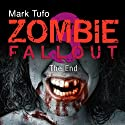 The End: Zombie Fallout, Book 3 Audiobook by Mark Tufo Narrated by Sean Runnette