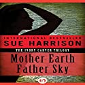 Mother Earth, Father Sky Audiobook by Sue Harrison Narrated by Holly Fielding