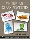 img - for Victorian Glass Novelties (Schiffer Book for Collectors) by Sanford, Jo, Sanford, Bob (2002) Hardcover book / textbook / text book
