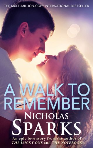 Nicholas Sparks - A Walk to Remember: It all comes down to who's by your side