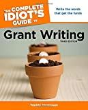 The Complete Idiot's Guide to Grant Writing, 3rd Edition (Complete Idiot's Guides (Lifestyle Paperback))