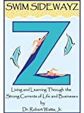 img - for Swim SidewayZ: Living and Learning Through the Strong Currents of Life and Business book / textbook / text book