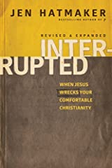 Interrupted, When Jesus Wrecks Your Comfortable Christianity