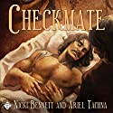 Checkmate (       UNABRIDGED) by Nicki Bennett, Ariel Tachna Narrated by Peter B. Brooke