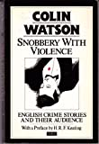 Snobbery with Violence: English Crime Stories and Their Audience (A Methuen paperback) (0413142604) by Colin Watson