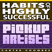 Habits of Highly Successful Pickup Artists (       UNABRIDGED) by Carter Coombes Narrated by Jason Lovett
