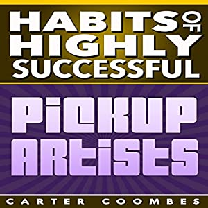 Habits of Highly Successful Pickup Artists Audiobook