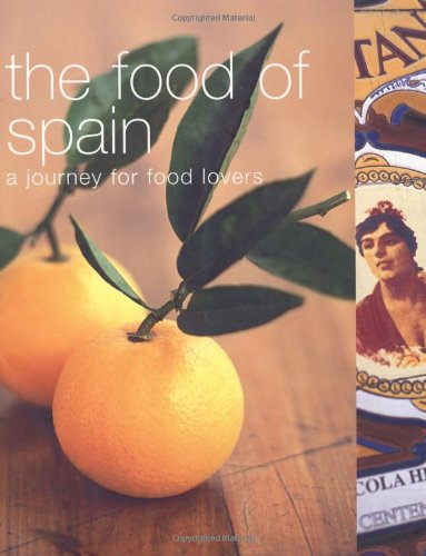 The Food of Spain: A Journey For Food Lovers
