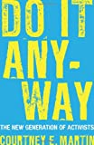 img - for Do It Anyway: The New Generation of Activists book / textbook / text book