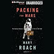 Packing for Mars: The Curious Science of Life in the Void | [Mary Roach]