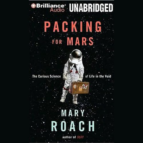Packing for Mars: The Curious Science of Life in the Void by Mary Roach cover