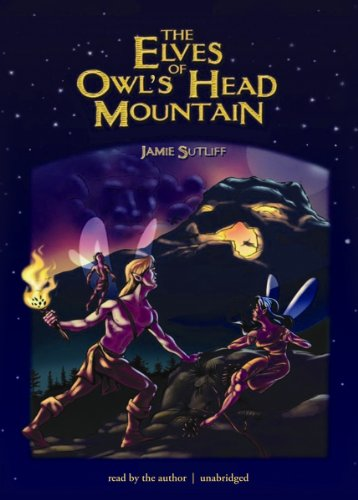 The Elves of Owl's Head Mountain (Elves of Owl's Head Mountain series, Book 1)