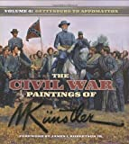 The Civil War Paintings of Mort Kunstler: Volume 4: From Gettysburg to Appomattox (1581825595) by Kunstler, Mort