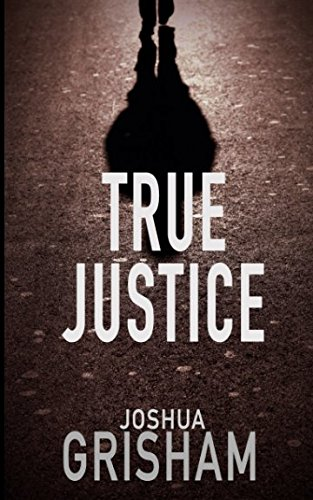 Legal Thriller: True Justice (Brad Williams)