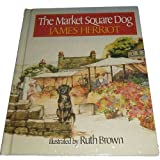 The Market Square Dog (0312033974) by Herriot, James