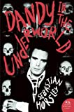 Dandy in the Underworld: An Unauthorized Autobiography (P.S.)