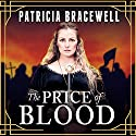 The Price of Blood: Emma of Normandy, Book 2 (       UNABRIDGED) by Patricia Bracewell Narrated by Heather Wilds