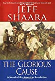 The Glorious Cause (0345427564) by Jeff Shaara