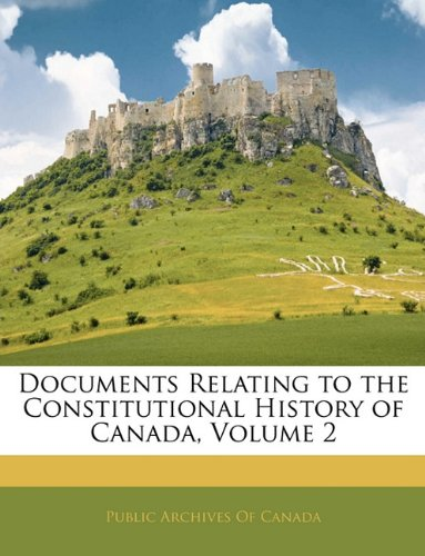 Documents Relating to the Constitutional History of Canada, Volume 2